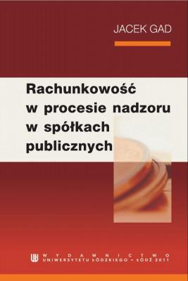okładka Rachunkowość w procesie nadzoru w spółkach publicznych, Ebook | Jacek Gad