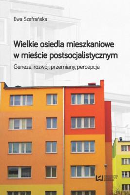 okładka Wielkie osiedla mieszkaniowe w mieście postsocjalistycznym, Ebook | Ewa  Szafrańska