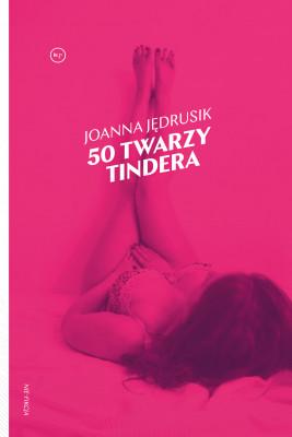 okładka 50 twarzy Tindera, Ebook | Joanna Jędrusik