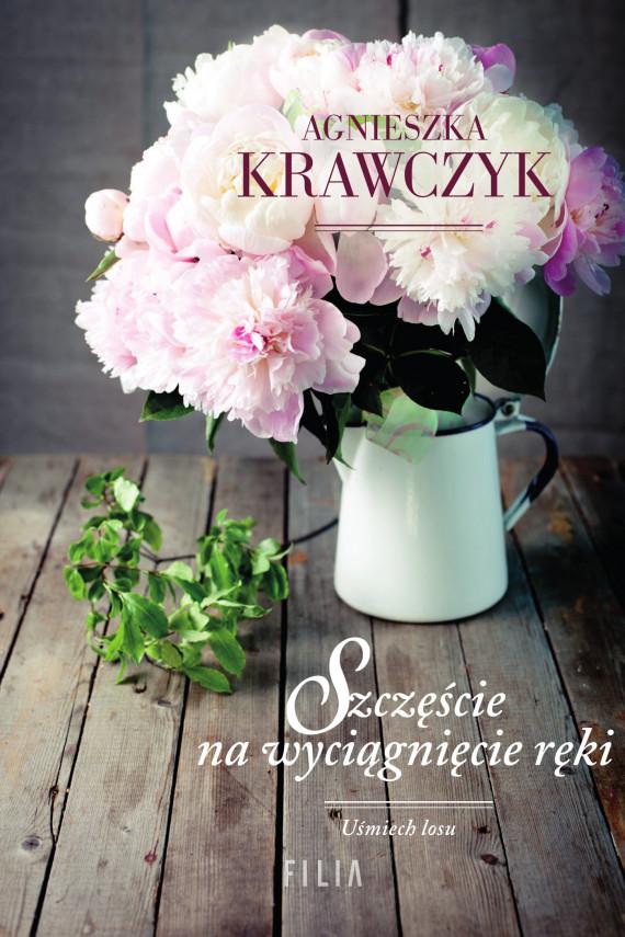okładka Szczęście na wyciągnięcie rękiebook   EPUB, MOBI   Agnieszka Krawczyk