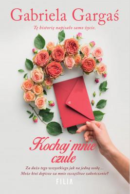 okładka Kochaj mnie czule, Ebook | Gabriela Gargaś