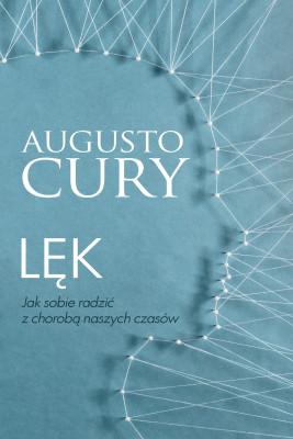 okładka Lęk. Jak sobie radzić z chorobą naszych czasów, Ebook | Augusto Cury