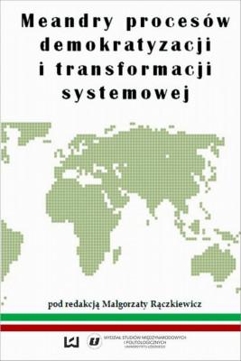 okładka Meandry procesów demokratyzacji i transformacji systemowej, Ebook | Małgorzata  Rączkiewicz