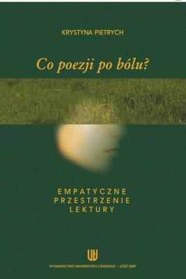 okładka Co poezji po bólu? Empatyczne przestrzenie lektury, Ebook | Krystyna Pietrych