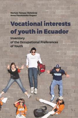 okładka Vocational interests of youth in Ecuador, Ebook   Anna Paszkowska-Rogacz, Mariusz Tomasz  Wołońciej