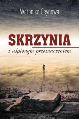 okładka Skrzynia z uśpionym przeznaczeniem, Ebook | Weronika  Ceynowa