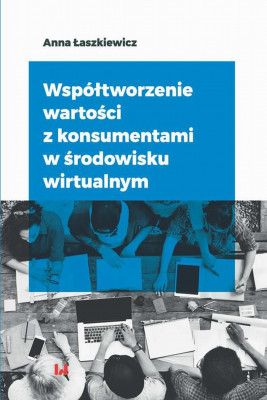 okładka Współtworzenie wartości z konsumentami w środowisku wirtualnym, Ebook | Anna  Łaszkiewicz