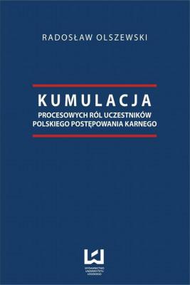 okładka Kumulacja procesowych ról uczestników polskiego postępowania karnego, Ebook | Radosław  Olszewski