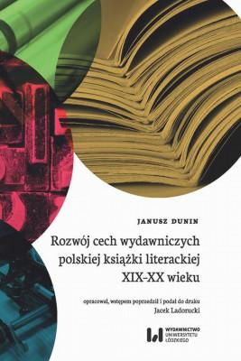 okładka Rozwój cech wydawniczych polskiej książki literackiej XIX-XX wieku, Ebook | Dunin Janusz