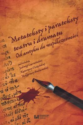 okładka Metateksty i parateksty teatru i dramatu, Ebook | Jadwiga  Czerwińska, Katarzyna  Chiżyńska, Małgorzata  Budzowska
