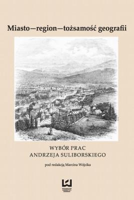 okładka Miasto - region - tożsamość geografii, Ebook | Marcin Wójcik