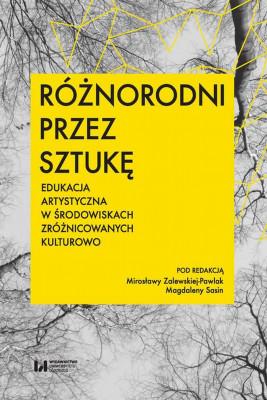 okładka Różnorodni przez sztukę, Ebook | Mirosława Zalewska-Pawlak, Magdalena Sasin