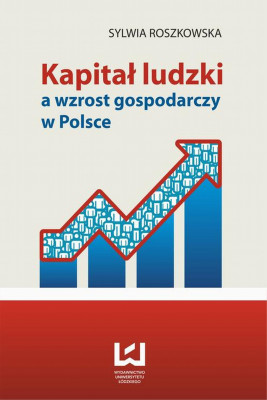 okładka Kapitał ludzki a wzrost gospodarczy w Polsce, Ebook   Sylwia  Roszkowska