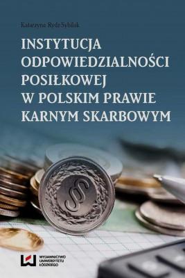 okładka Instytucja odpowiedzialności posiłkowej w polskim prawie karnym skarbowym, Ebook | Katarzyna  Rydz-Sybilak
