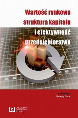 okładka Wartość rynkowa struktura kapitału i efektywność przedsiębiorstwa, Ebook | Natasza  Duraj