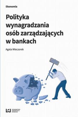 okładka Polityka wynagradzania osób zarządzających w bankach, Ebook | Agata  Wieczorek