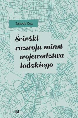 okładka Ścieżki rozwoju miast województwa łódzkiego, Ebook | Jagoda  Guz