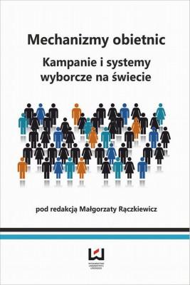 okładka Mechanizmy obietnic. Kampanie i systemy wyborcze na świecie, Ebook | Małgorzata  Rączkiewicz