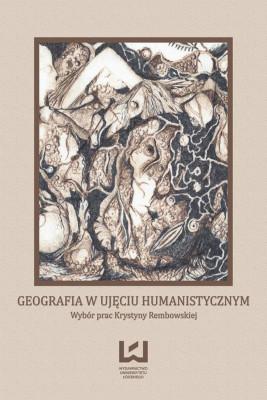 okładka Geografia w ujęciu humanistycznym. Wybór prac Krystyny Rembowskiej, Ebook | Andrzej  Suliborski