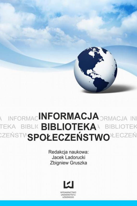 okładka Informacja, biblioteka, społeczeństwo. Z prac bibliologicznych kół naukowych w Polsceebook | PDF | Jacek  Ladorucki, Zbigniew  Gruszka