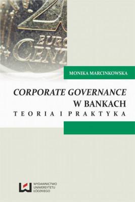 okładka Corporate governance w bankach. Teoria i praktyka, Ebook | Monika Marcinkowska