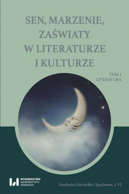 okładka Sen, marzenie, zaświaty w literaturze i kulturze, Ebook | Michał Kuran
