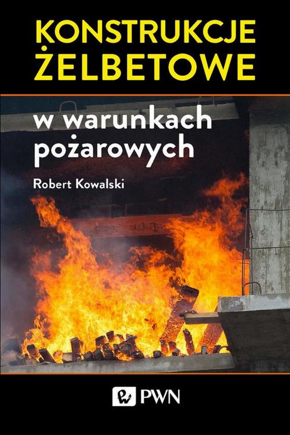 okładka Konstrukcje żelbetowe w warunkach pożarowychebook   EPUB, MOBI   Robert  Kowalski