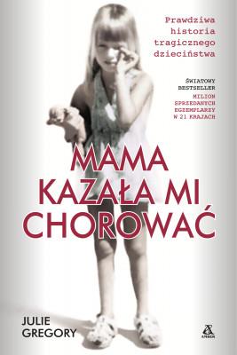 okładka Mama kazała mi chorować, Ebook | Gregory Julie