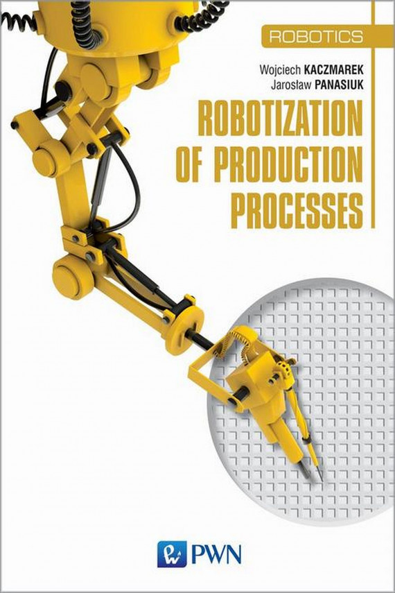 okładka Robotization of production processesebook | EPUB, MOBI | Wojciech  Kaczmarek, Yaroslav  Panasiuk