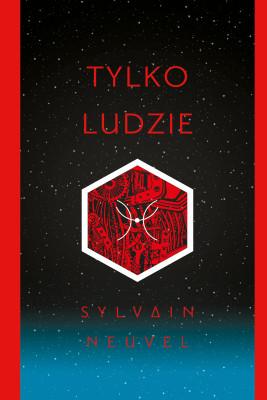 okładka Tylko ludzie, Ebook | Radosław Madejski, Sylvain Neuvel