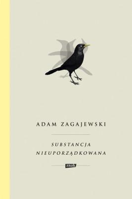 okładka Substancja nieuporządkowana, Ebook | Adam Zagajewski
