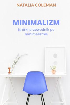 okładka Minimalizm. Krótki przewodnik po minimalizmie, Ebook | Natalia Coleman