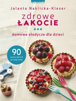 okładka Zdrowe łakocie, Ebook | Jolanta Naklicka - Kleser