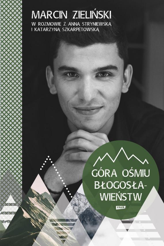okładka Góra ośmiu błogosławieństwebook | EPUB, MOBI | Katarzyna Szkarpetowska, Marcin Zieliński, Anna Stryniewska