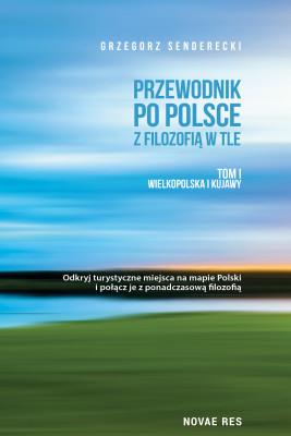 okładka Przewodnik po Polsce z filozofią w tle., Ebook | Grzegorz Senderecki