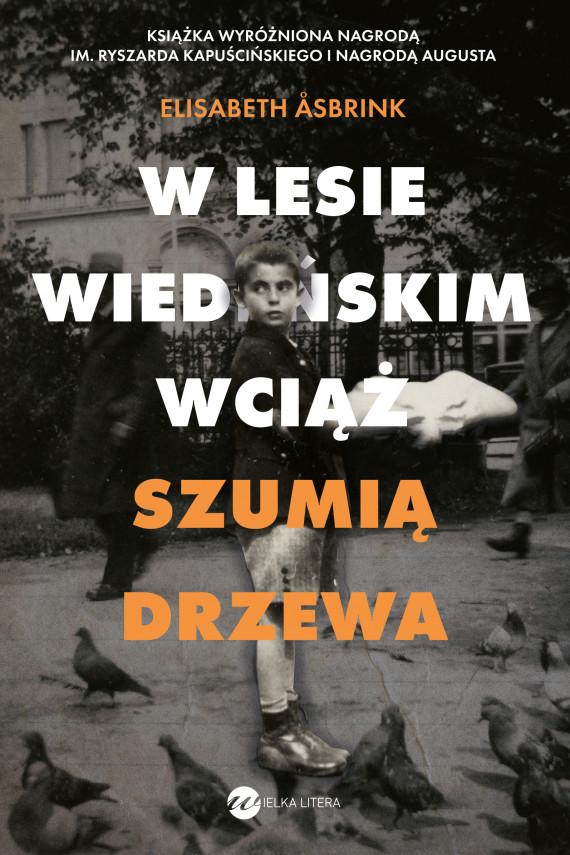 okładka W Lesie Wiedeńskim wciąż szumią drzewaebook | EPUB, MOBI | Elisabeth Åsbrink, Irena Kowadło-Przedmojska