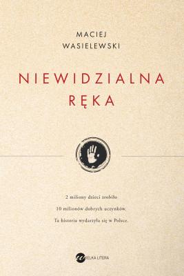 okładka Niewidzialna ręka, Ebook | Maciej Wasielewski