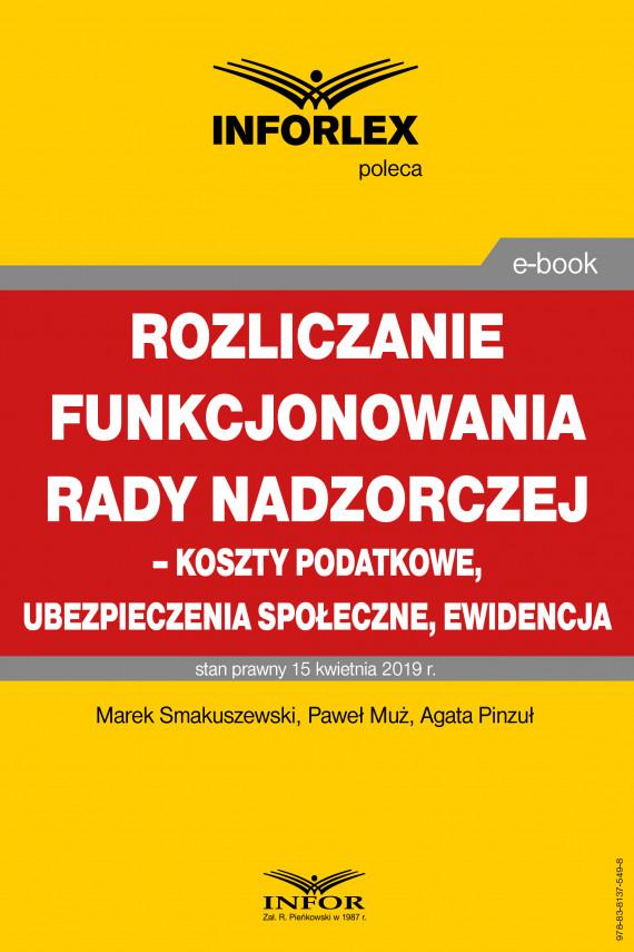okładka Rozliczenie funkcjonowania rady nadzorczej – koszty podatkowe, ubezpieczenia społeczne i ewidencjaebook | PDF | Paweł Muż, Marek Smakuszewski, Agata Pinzuł