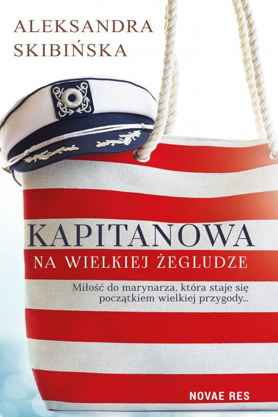 okładka Kapitanowa na wielkiej żegludzeebook | EPUB, MOBI | Aleksandra Skibińska