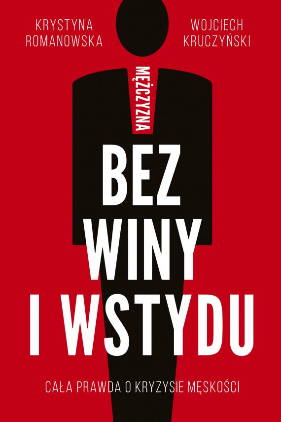 okładka Mężczyzna bez winy i wstyduebook   EPUB, MOBI   Krystyna Romanowska, Wojciech  Kruczyński