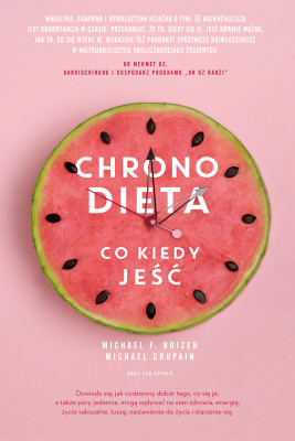 okładka Chronodieta. Co kiedy jeść, Ebook | dr Michael F. Roizen, dr Michael Crupain, Ted Spiker