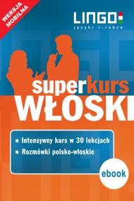 okładka Włoski. Superkurs (kurs+rozmówki). Wersja mobilna. Ebook | EPUB,MOBI | autor zbiorowy