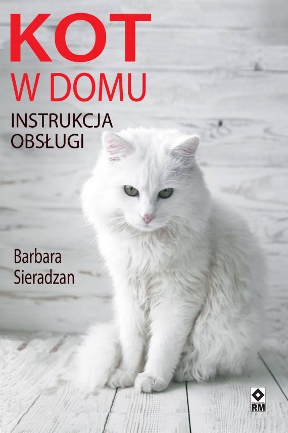 okładka Kot w domuebook | EPUB, MOBI | Justyna Mrowiec, Marcin Fabijański, Tomasz Zajbt, Aleksandra Żdan, Barbara Sieradzan, shutterstock.inc