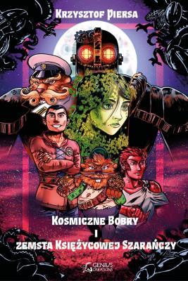 okładka Kosmiczne Bobry i zemsta Księżycowej Szarańczy, Ebook | Krzysztof Piersa
