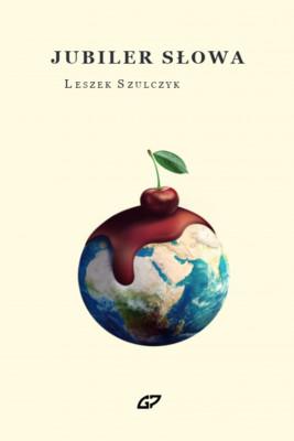 okładka Jubiler słowa, Ebook | Leszek Szulczy