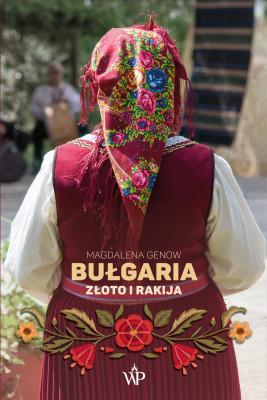 okładka Bułgaria. Złoto i rakija, Ebook | Magdalena Genow