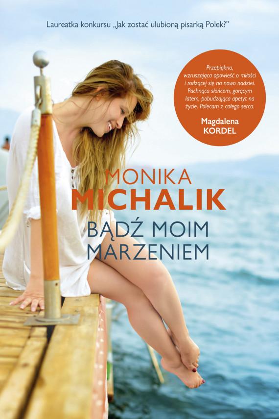 okładka Bądź moim marzeniemebook | EPUB, MOBI | Monika Michalik