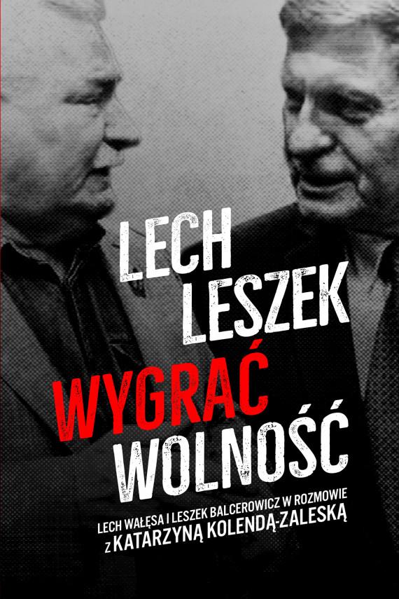 okładka Lech, Leszekebook | EPUB, MOBI | Leszek Balcerowicz, Lech Wałęsa, Katarzyna Kolenda-Zaleska