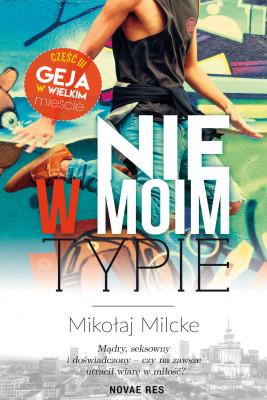 okładka Nie w moim typie, Ebook | Mikołaj  Milcke