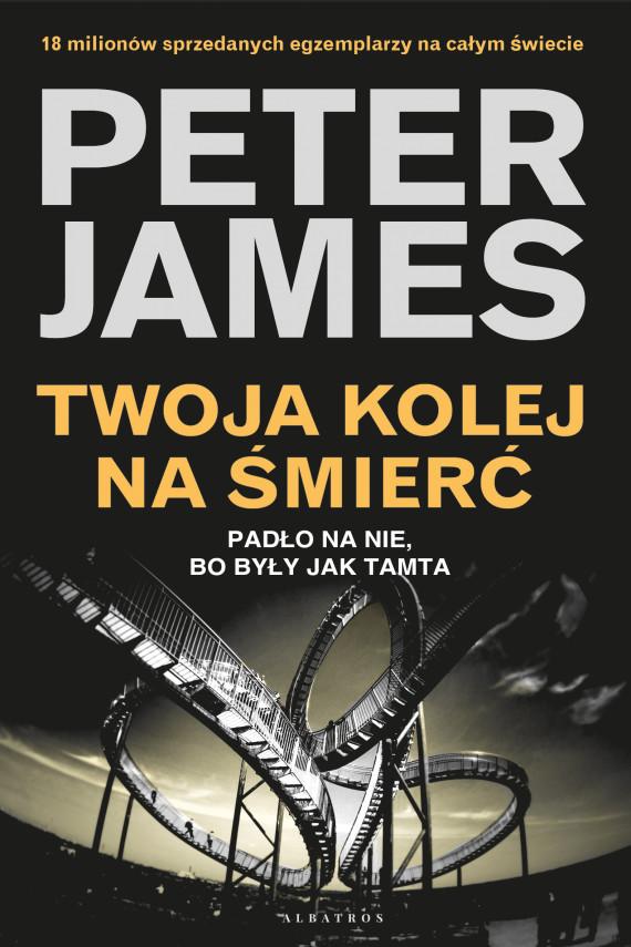 okładka TWOJA KOLEJ NA ŚMIERĆebook | EPUB, MOBI | Peter James, Paweł Lipszyc